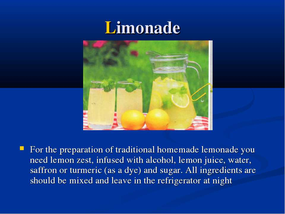 Limonade For the preparation of traditional homemade lemonade you need lemon ...