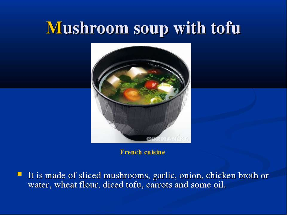 Mushroom soup with tofu It is made of sliced mushrooms, garlic, onion, chicke...