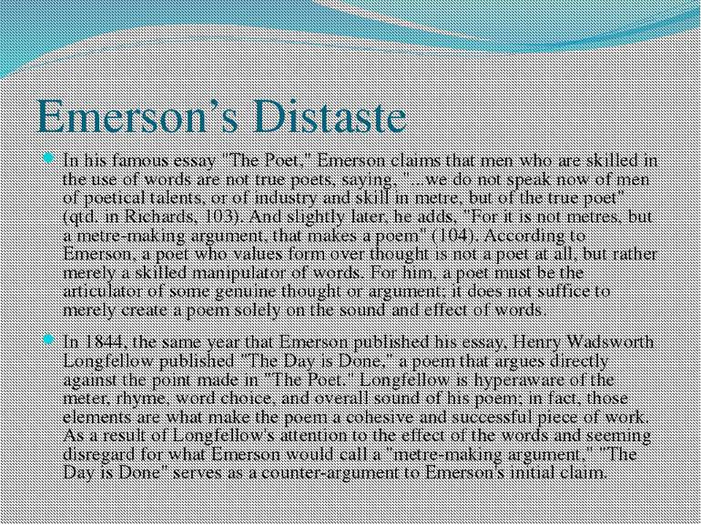 "Emerson's Distaste In his famous essay ""The Poet,"" Emerson claims that men wh..."