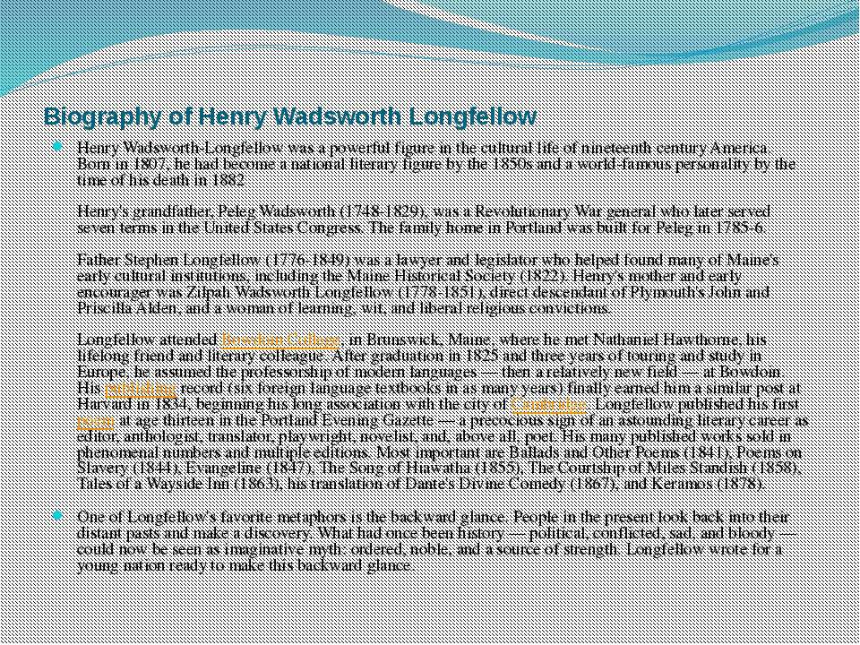 Biography of Henry Wadsworth Longfellow Henry Wadsworth-Longfellow was a powe...
