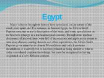 Egypt Many cultures throughout history have speculated on the nature of the m...