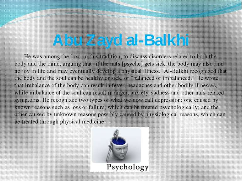 Abu Zayd al-Balkhi He was among the first, in this tradition, to discuss diso...