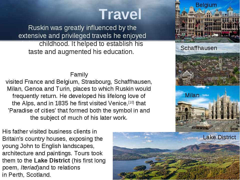 Travel Ruskin was greatly influenced by the extensive and privileged travels ...
