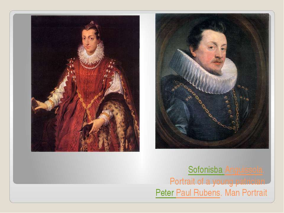 Sofonisba Anguissola. Portrait of a young patrician Peter Paul Rubens. Man Po...