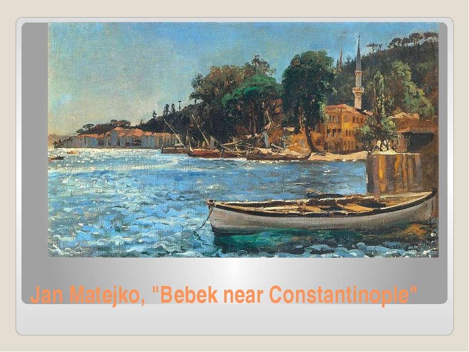 "Jan Matejko, ""Bebek near Constantinople"""
