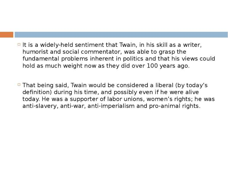 It is a widely-held sentiment that Twain, in his skill as a writer, humorist ...