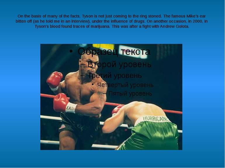 On the basis of many of the facts, Tyson is not just coming to the ring stone...