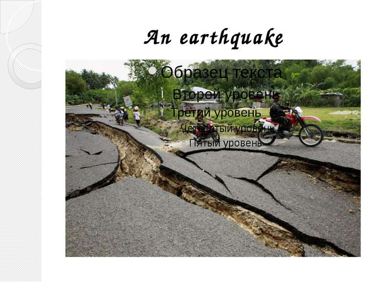 An earthquake