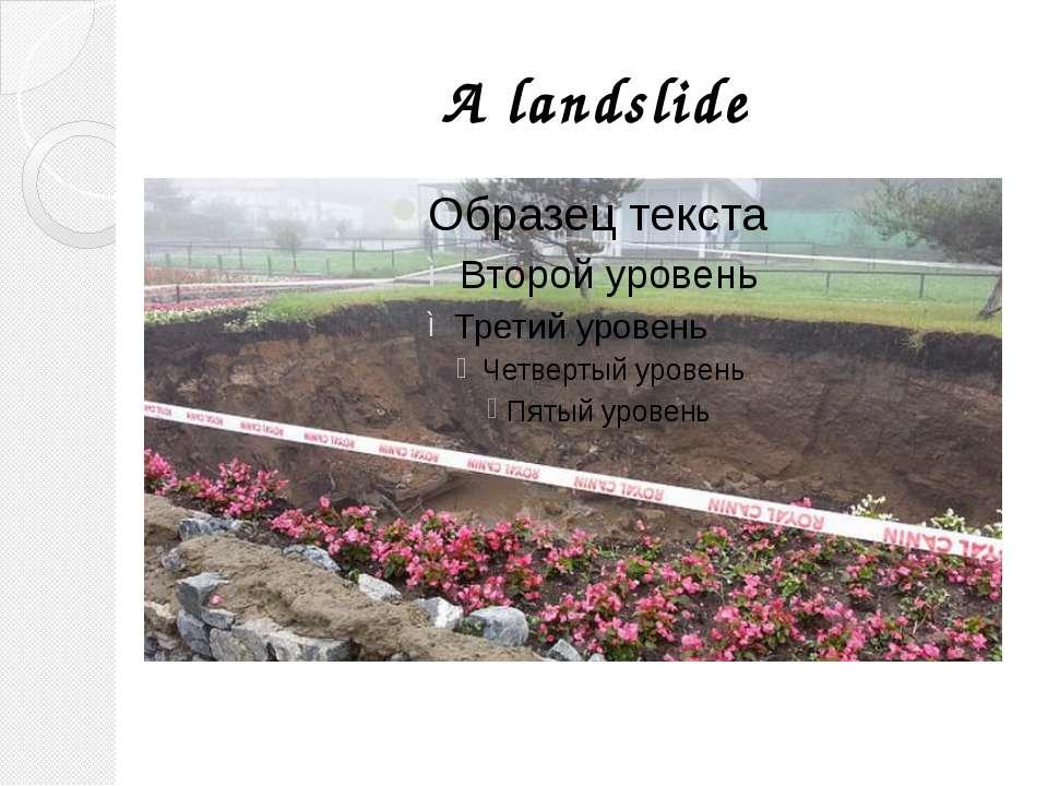 A landslide