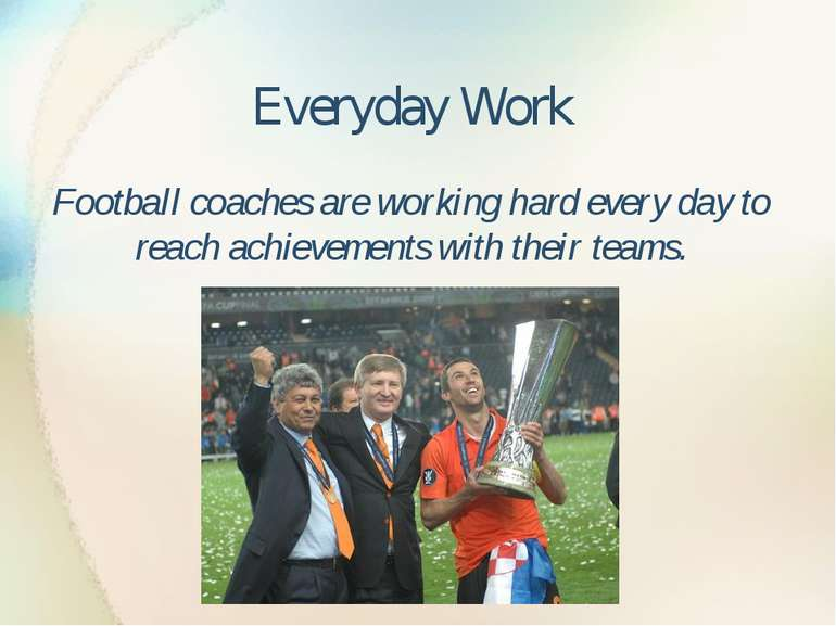 Everyday Work Football coaches are working hard every day to reach achievemen...
