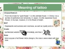 "Meaning of tattoo Chrysanthemum From the Greek for ""gold flower,"" it is the u..."