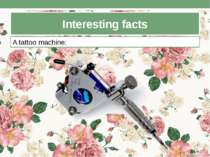 Interesting facts A tattoo machine: