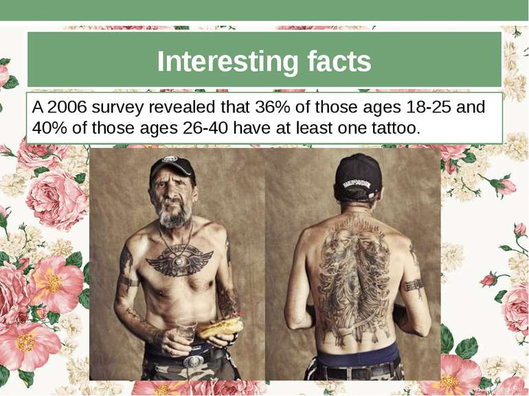 Interesting facts A 2006 survey revealed that 36% of those ages 18-25 and 40%...