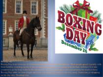 Boxing Day Boxing Day is an extra day of celebration that falls the day after...