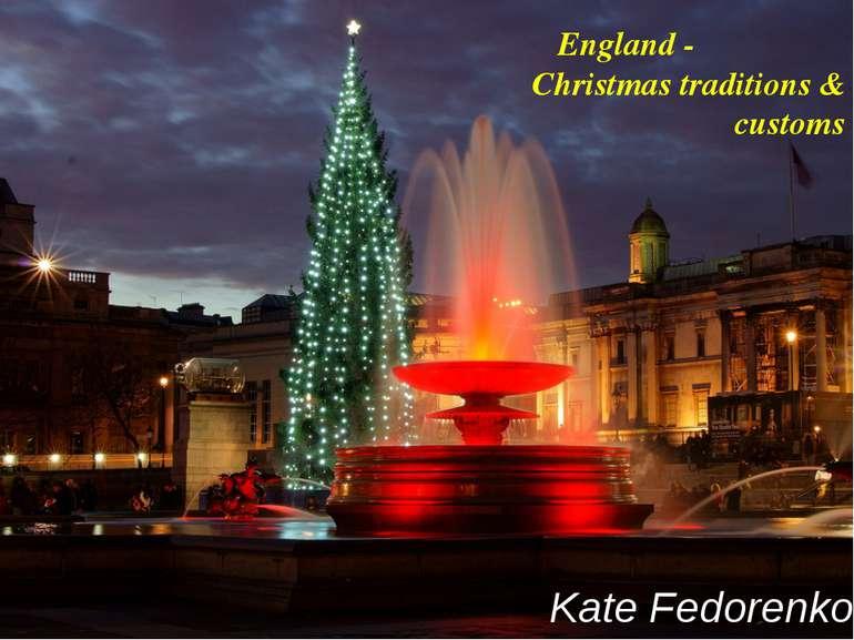 England- Christmas traditions & customs Kate Fedorenko