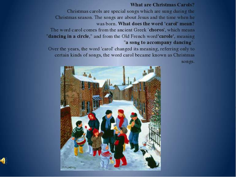 What are Christmas Carols? Christmas carols are special songs which are sung ...