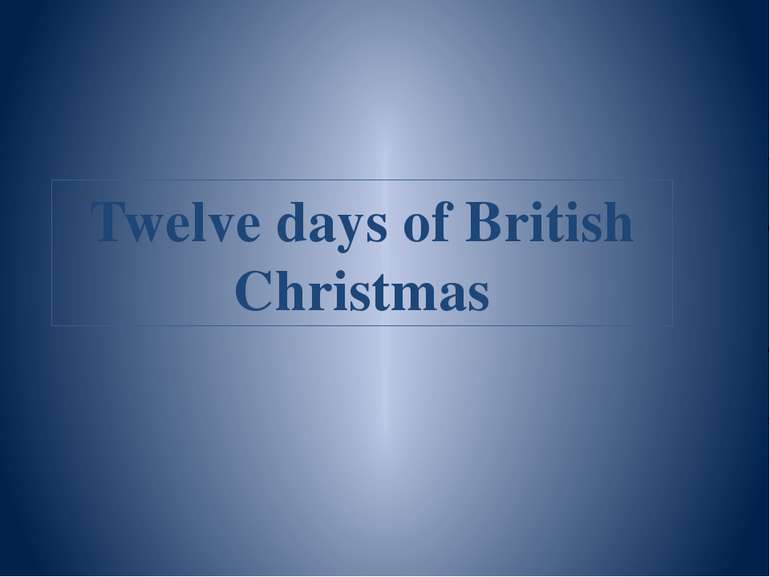 Twelve days of British Christmas