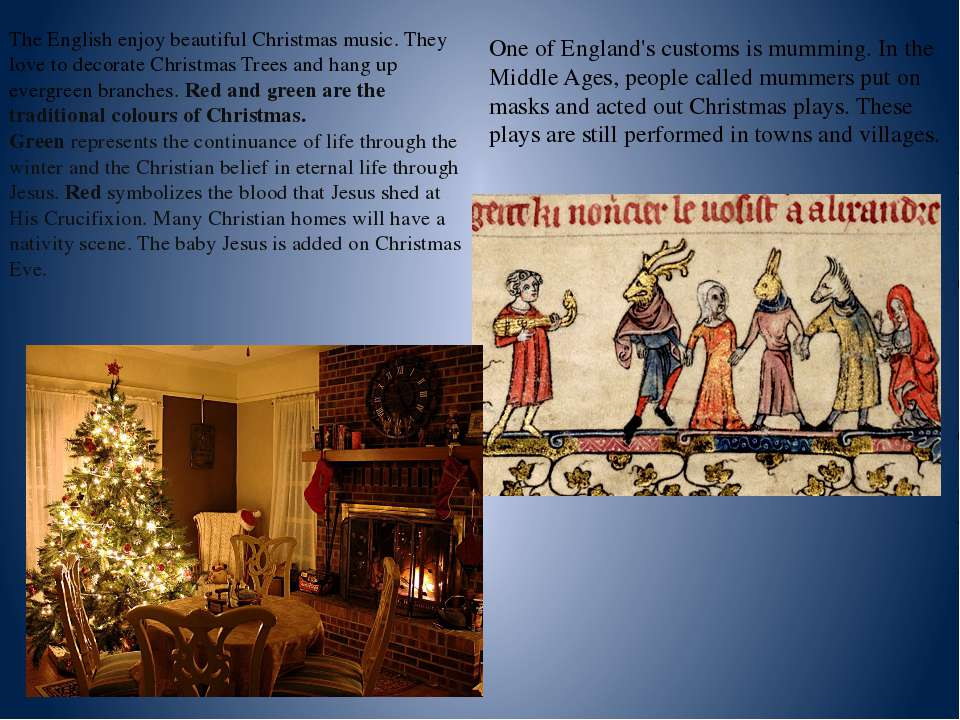 The English enjoy beautiful Christmas music. They love to decorate Christmas ...