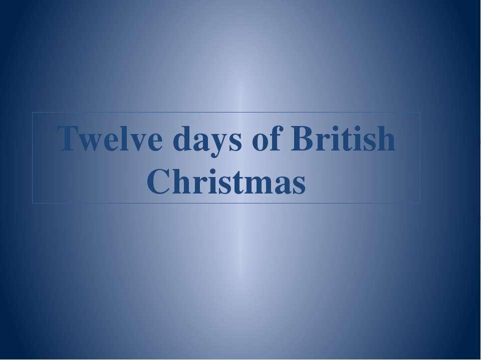 Twelve days of British Christmas