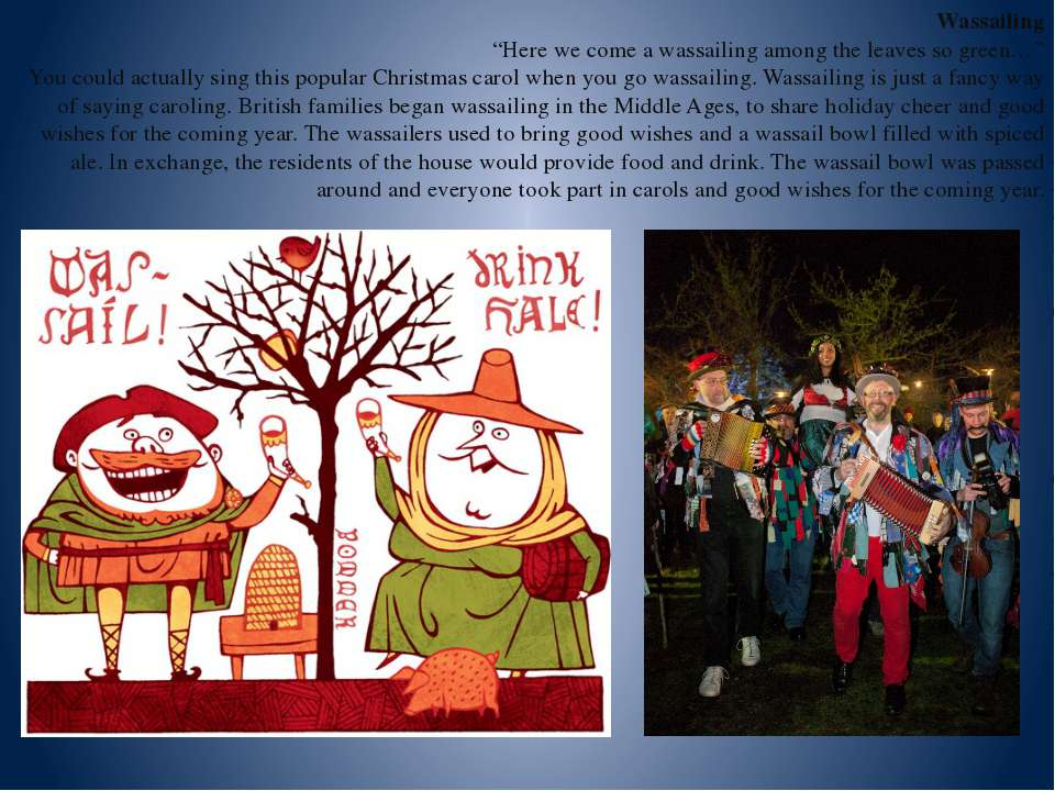 """Wassailing """"Here we come a wassailing among the leaves so green…"""" You could a..."""
