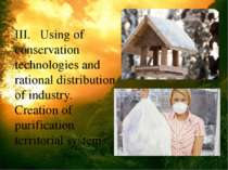 III. Using of conservation technologies and rational distribution of industry...