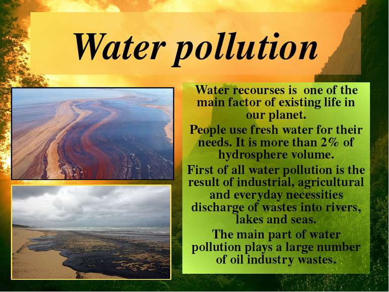 Water pollution Water recourses is one of the main factor of existing life in...
