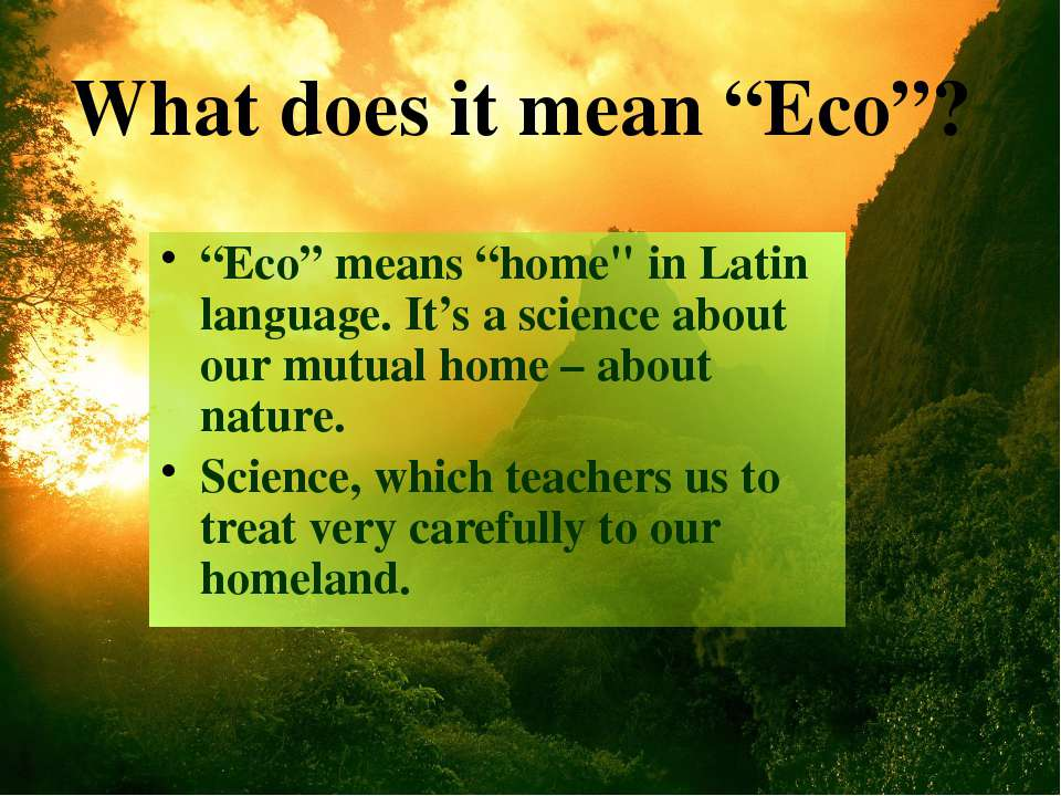 """Eco"" means ""home"" in Latin language. It's a science about our mutual home – ..."