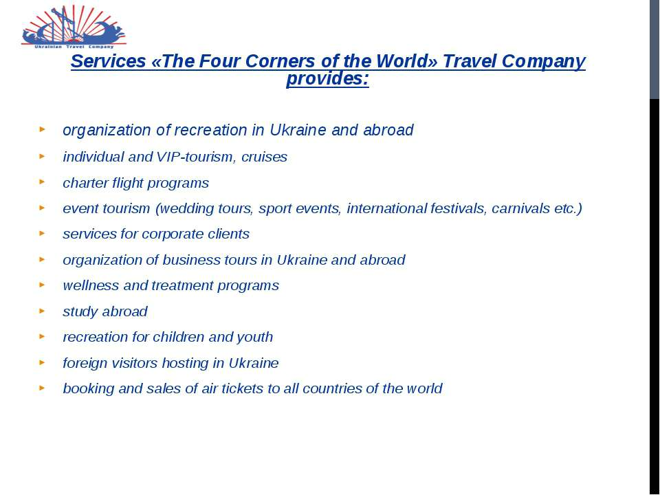 Services «The Four Corners of the World» Travel Company provides: organizatio...