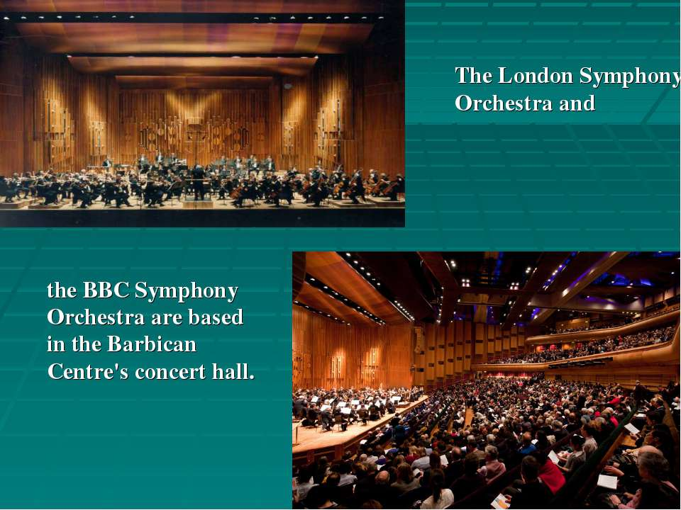 the BBC Symphony Orchestra are based in the Barbican Centre's concert hall. T...