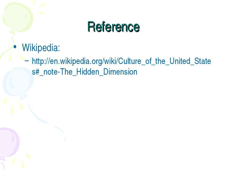 Reference Wikipedia: http://en.wikipedia.org/wiki/Culture_of_the_United_State...