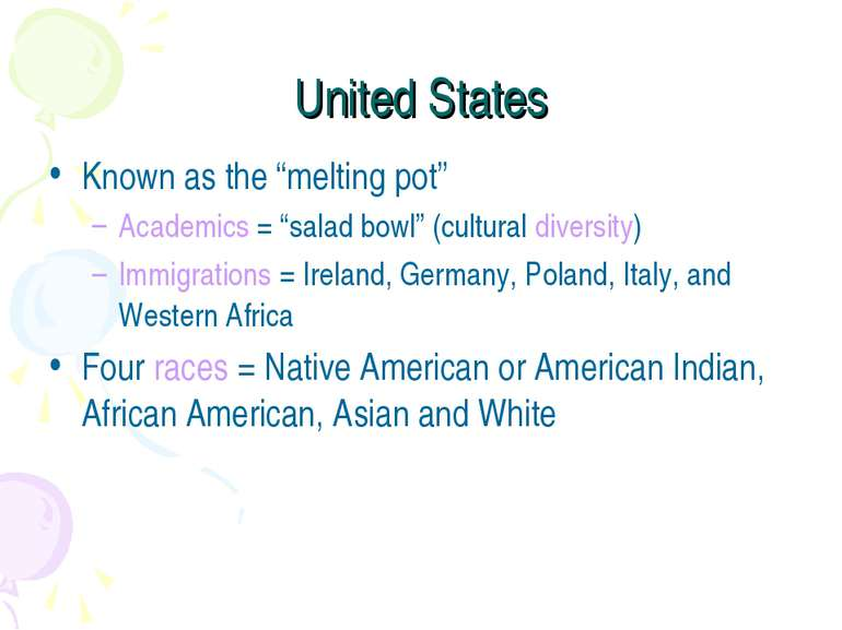 "United States Known as the ""melting pot"" Academics = ""salad bowl"" (cultural d..."