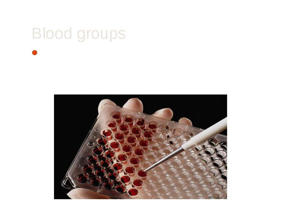Blood groups Blood group - a classification of blood for the presence or abse...