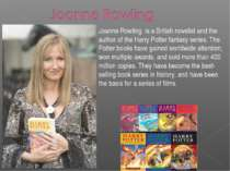 Joanne Rowling is a British novelist and the author of the Harry Potter fanta...
