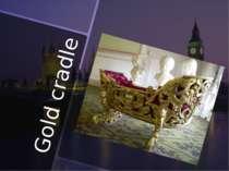 Gold cradle