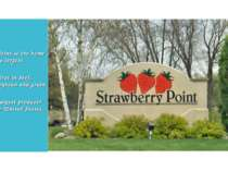 Strawberry Point is the home of the world's largest strawberry. Iowa ranks fi...