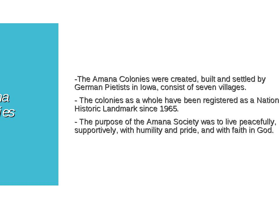 Amana Colonies -The Amana Colonies were created, built and settled by German ...