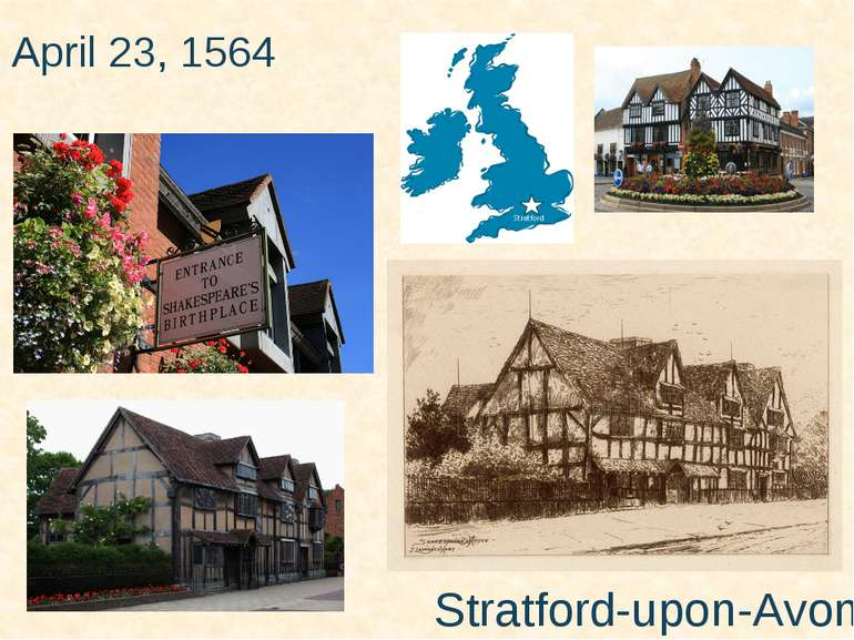 April 23, 1564 Stratford-upon-Avon