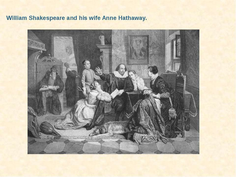 William Shakespeare and his wife Anne Hathaway.