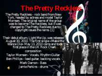 The Pretty Reckless The Pretty Reckless - rock band from New York, headed by ...