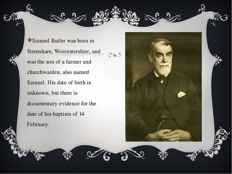 Samuel Butler was born in Strensham, Worcestershire, and was the son of a far...