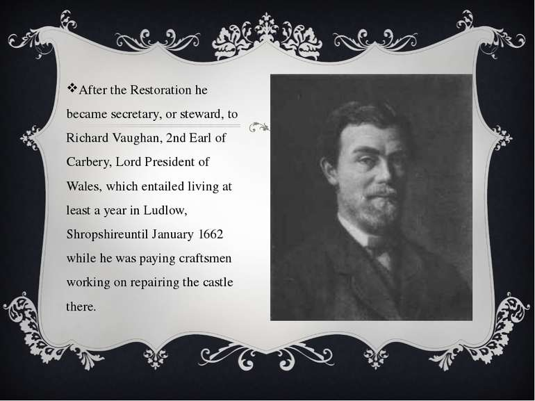 After the Restoration he became secretary, or steward, to Richard Vaughan, 2n...