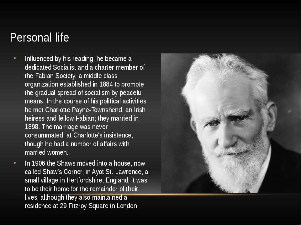 Personal life Influenced by his reading, he became a dedicated Socialist and ...