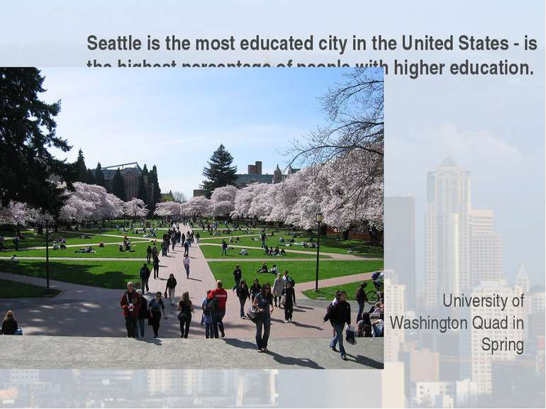 Seattle is the most educated city in the United States - is the highest perce...