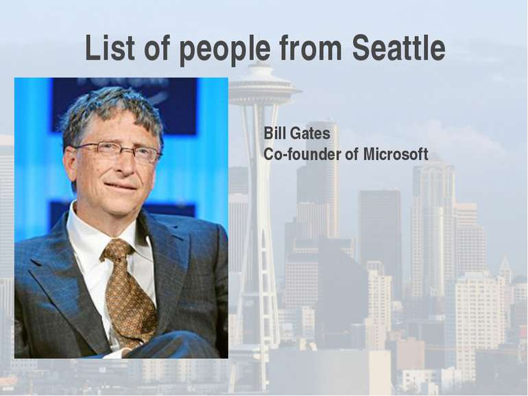 List of people from Seattle Bill Gates Co-founder of Microsoft
