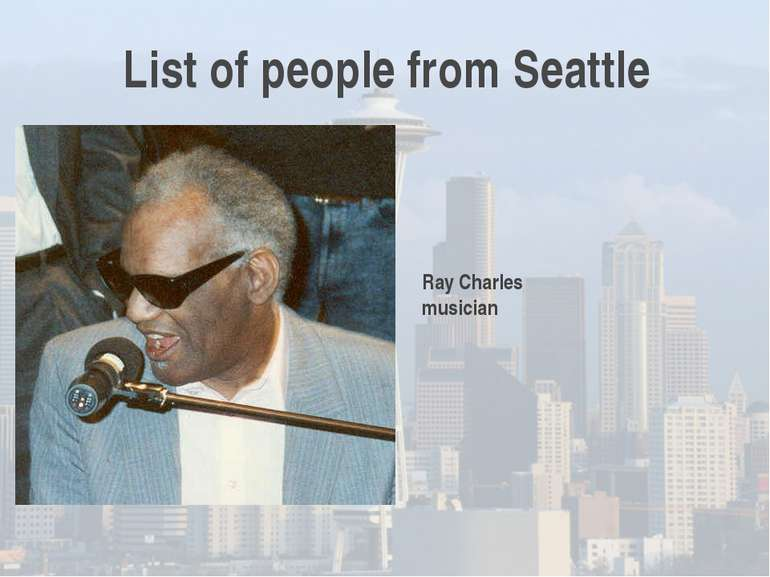 List of people from Seattle Ray Charles musician