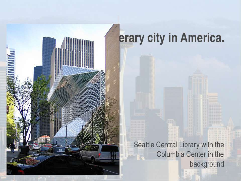 Seattle is the most literary city in America. Seattle Central Library with th...