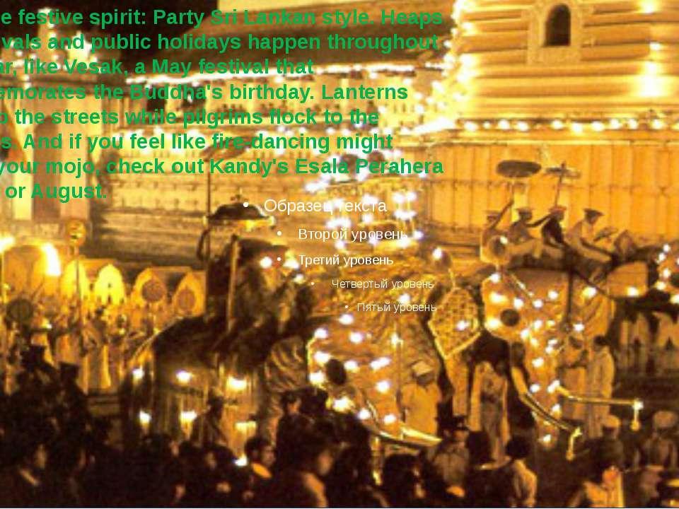 Feel the festive spirit:Party Sri Lankan style. Heaps of festivals and publi...