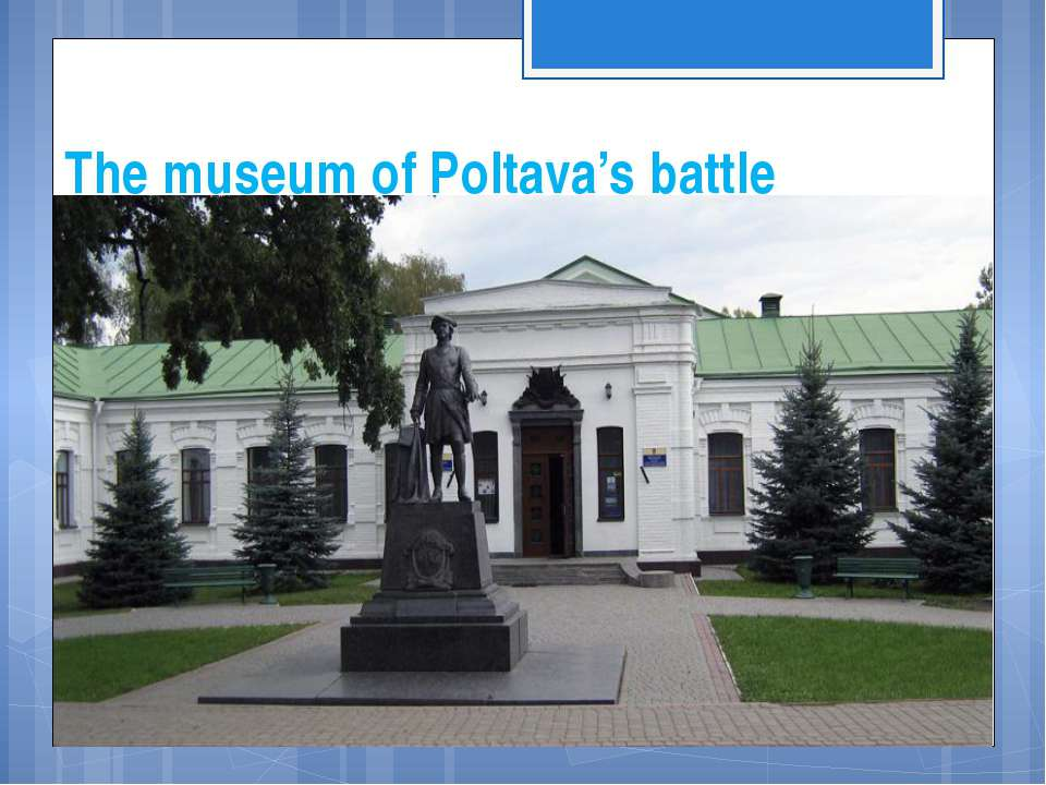 The museum of Poltava's battle