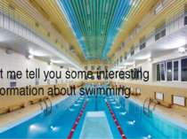 Let me tell you some interesting information about swimming…