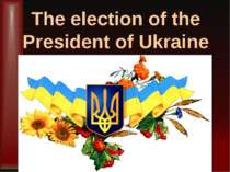 """The election of the President of Ukraine"""